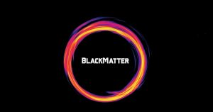 Read more about the article BlackMatter rises from the ashes of DarkSide, REvil